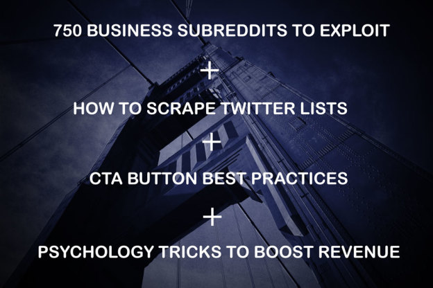 Business subreddits, scrape twitter, cta button, psychology tricks.