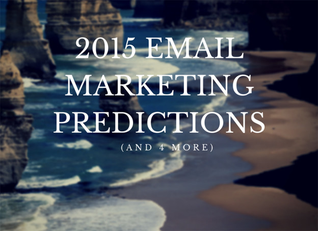 2015 Email Marketing Predictions.