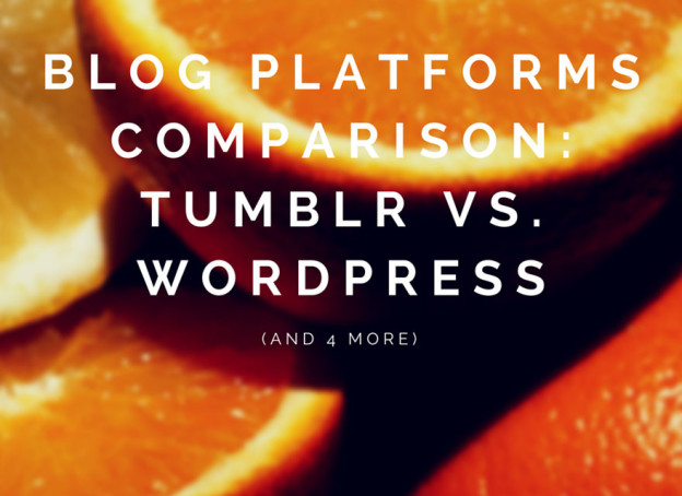 Blog Platforms Comparison Tumblr Vs. WordPress.