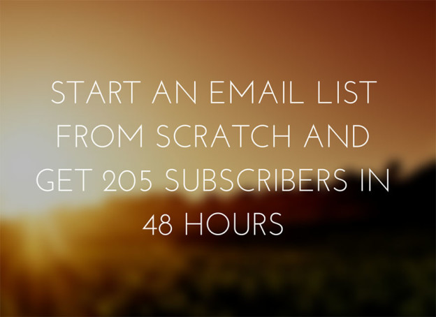 Start an Email List From Scratch and Get 205 Subscribers in